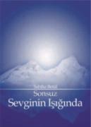 Yayın: Sonsuz Sevginin Işığında*Konu:Sabiha Betûl'ün Kriya Yoga felsefesi ve yoga yaşam tarzı hakkında 2005-2010 yılları arasında yazmış olduğu aydınlatıcı ve ilham verici yazılarından oluşan temel bir kaynak niteliğindeki eseri.*Yazar:Sabiha Betûl*Tarih:Kasım 2010