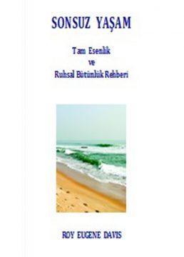 Yayın:Sonsuz Yaşam*Yazar:Roy Eugene Davis*Tarih:2013