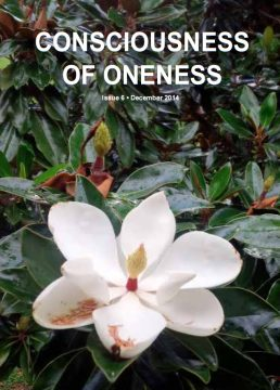 Consciousness of Oneness *Issue 6*Date: 2014